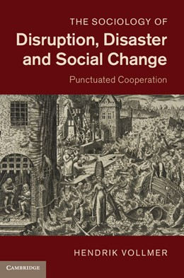 Abbildung von Vollmer   The Sociology of Disruption, Disaster and Social Change   2013