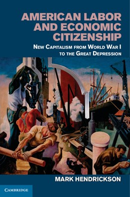 Abbildung von Hendrickson | American Labor and Economic Citizenship | 2013