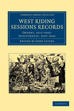 Abbildung von Lister | West Riding Sessions Records | 2013 | Orders, 1611–1642; Indictments...