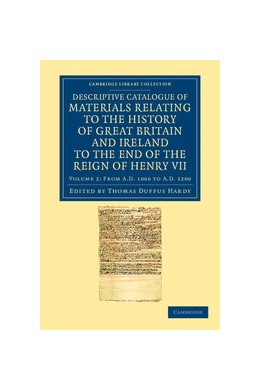 Abbildung von Hardy   Descriptive Catalogue of Materials Relating to the History of Great Britain and Ireland to the End of the Reign of Henry VII   2012