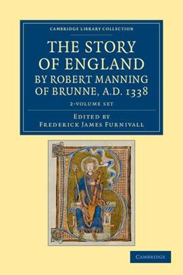 Abbildung von Manning / Furnivall   The Story of England by Robert Manning of Brunne, AD 1338 2 Volume Set   2012