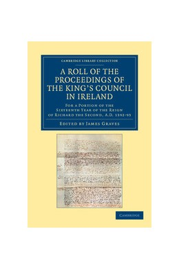 Abbildung von Graves | A Roll of the Proceedings of the King's Council in Ireland | 2012