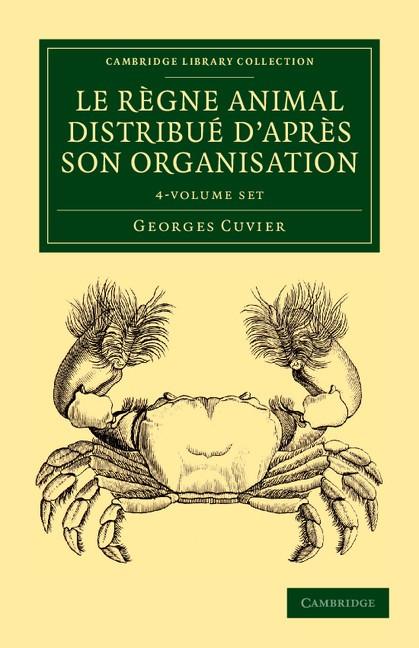 Le règne animal distribué d'après son organisation 4 Volume Set   Cuvier, 2012   Buch (Cover)