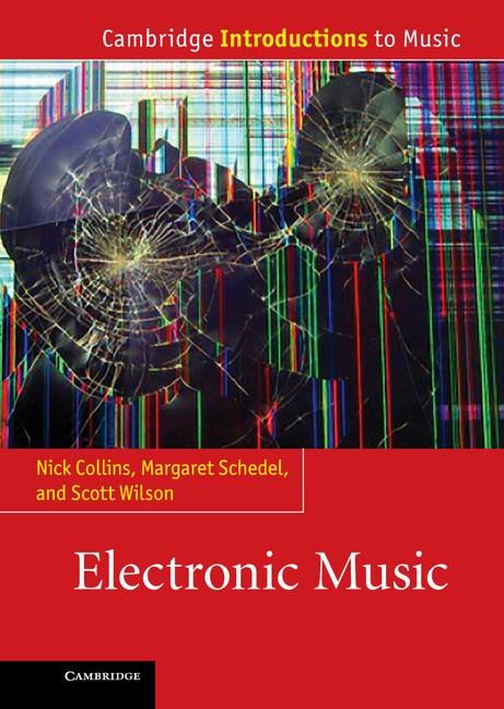 Abbildung von Collins / Schedel / Wilson   Electronic Music   2013