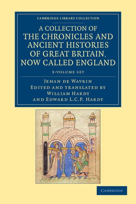 Abbildung von Wavrin | A Collection of the Chronicles and Ancient Histories of Great Britain, Now Called England 3 Volume Set | 2012