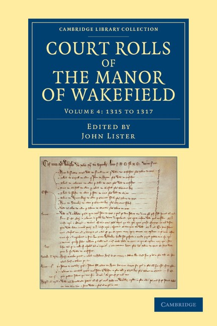Abbildung von Lister | Court Rolls of the Manor of Wakefield: Volume 4, 1315 to 1317 | 2013