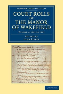 Abbildung von Lister | Court Rolls of the Manor of Wakefield: Volume 4, 1315 to 1317 | 2013