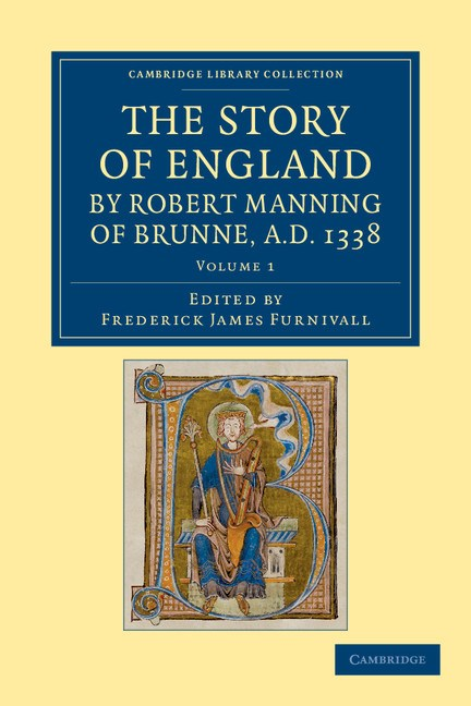 Abbildung von Manning / Furnivall   The Story of England by Robert Manning of Brunne, AD 1338   2012