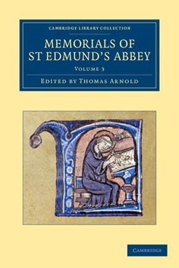 Abbildung von Arnold | Memorials of St Edmund's Abbey | 2012