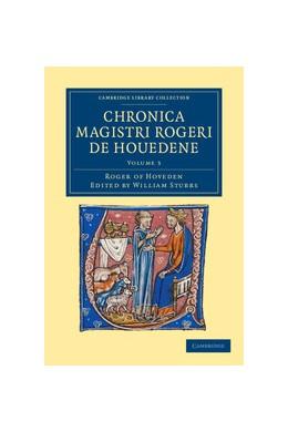 Abbildung von Hoveden / Stubbs | Chronica magistri Rogeri de Houedene: Volume 3 | 2012