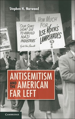 Abbildung von Norwood | Antisemitism and the American Far Left | 2013