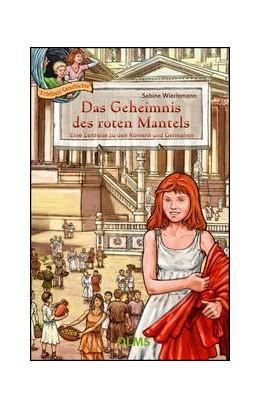 Abbildung von Wierlemann | Das Geheimnis des roten Mantels | 2. Auflage 2016 | 2016 | Eine Zeitreise zu den Römern u...