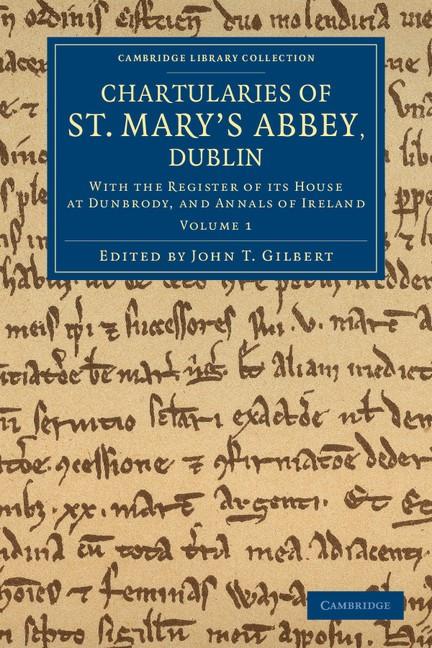 Abbildung von Gilbert   Chartularies of St Mary's Abbey, Dublin   2012