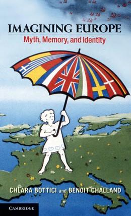 Abbildung von Bottici / Challand   Imagining Europe   2013   Myth, Memory, and Identity