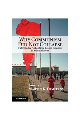 Abbildung von Dimitrov | Why Communism Did Not Collapse | 2013 | Understanding Authoritarian Re...