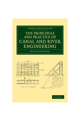 Abbildung von Stevenson | The Principles and Practice of Canal and River Engineering | 2013