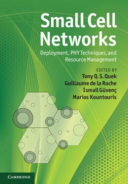 Abbildung von Quek / de la Roche / Güvenç / Kountouris | Small Cell Networks | 2013 | Deployment, PHY Techniques, an...