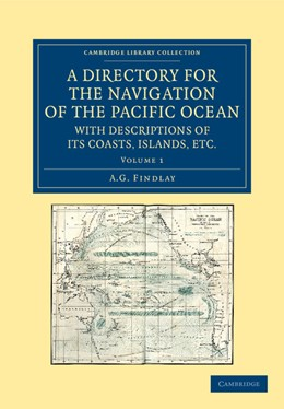 Abbildung von Findlay | A Directory for the Navigation of the Pacific Ocean, with Descriptions of its Coasts, Islands, etc. | 2013 | From the Strait of Magalhaens ...