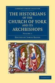 Abbildung von Raine | The Historians of the Church of York and its Archbishops | 2012