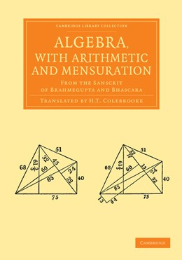 Abbildung von Brahmagupta | Algebra, with Arithmetic and Mensuration | 2013 | From the Sanscrit of Brahmegup...