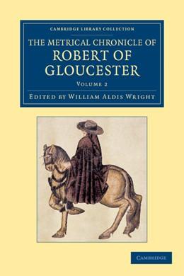 Abbildung von Robert of Gloucester / Wright | The Metrical Chronicle of Robert of Gloucester | 2012