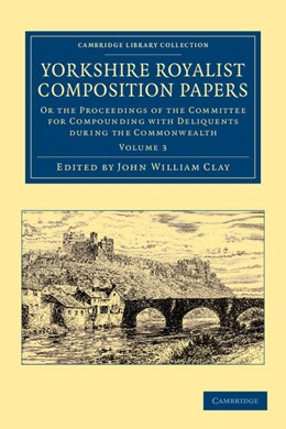 Abbildung von Clay | Yorkshire Royalist Composition Papers | 2013 | Or the Proceedings of the Comm...