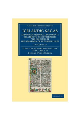 Abbildung von Icelandic Sagas and Other Historical Documents Relating to the Settlements and Descents of the Northmen of the British Isles 4 Volume Set | 2012