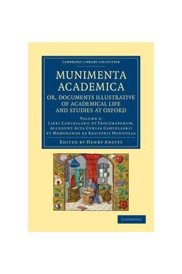 Abbildung von Anstey | Munimenta academica, or, Documents Illustrative of Academical Life and Studies at Oxford | 2012