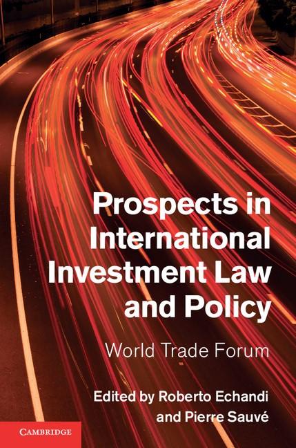Abbildung von Echandi / Sauvé   Prospects in International Investment Law and Policy   2013