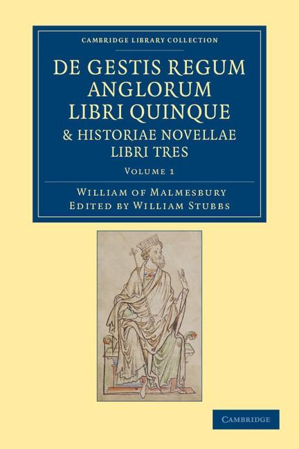 Abbildung von Malmesbury / Stubbs | De gestis regum anglorum libri quinque: Historiae novellae libri tres | 2012