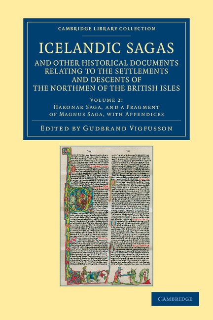 Abbildung von Gudbrand Vigfusson | Icelandic Sagas and Other Historical Documents Relating to the Settlements and Descents of the Northmen of the British Isles | 2012