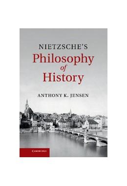 Abbildung von Jensen | Nietzsche's Philosophy of History | 2013