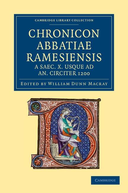 Abbildung von Macray   Chronicon Abbatiae Ramesiensis a saec. X usque ad an. circiter 1200   2012