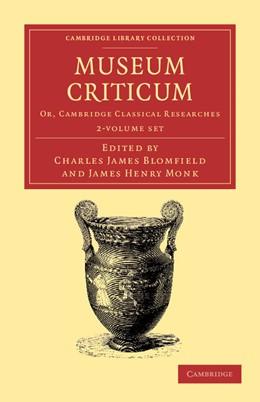 Abbildung von Blomfield / Monk | Museum criticum 2 Volume Set | 2012 | Or, Cambridge Classical Resear...