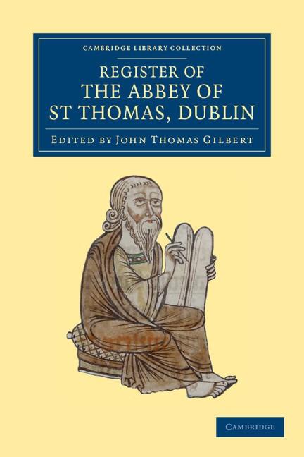 Abbildung von Gilbert | Register of the Abbey of St. Thomas, Dublin | 2012