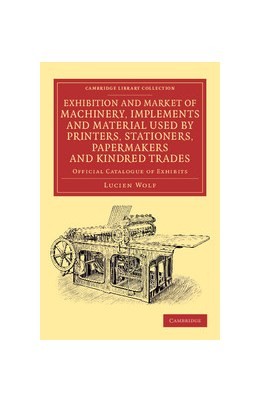 Abbildung von Wolf | Exhibition and Market of Machinery, Implements and Material Used by Printers, Stationers, Papermakers and Kindred Trades | 2013 | Official Catalogue of Exhibits