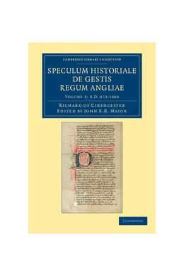 Abbildung von Richard of Cirencester / Mayor | Ricardi de Cirencestria speculum historiale de gestis regum Angliae | 2012