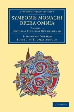 Abbildung von Symeon of Durham | Symeonis monachi opera omnia | 2012