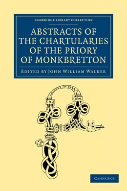 Abbildung von Walker | Abstracts of the Chartularies of the Priory of Monkbretton | 2013