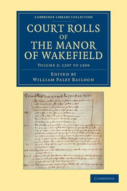 Abbildung von Baildon | Court Rolls of the Manor of Wakefield: Volume 2 , 1297 to 1309 | 2013