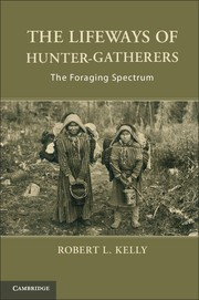 Abbildung von Kelly | The Lifeways of Hunter-Gatherers | 2013