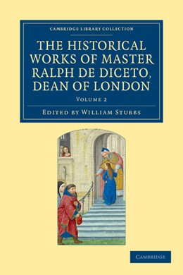Abbildung von Diceto / Stubbs | Radulfi de Diceto Decani Lundoniensis opera historica | 2012 | The Historical Works of Master...