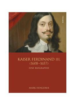 Abbildung von Hengerer | Kaiser Ferdinand III. (1608-1657) | 1. Auflage | 2012 | 107 | beck-shop.de