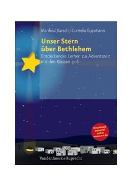 Abbildung von Bussmann / Karsch | Unser Stern über Bethlehem | 2012 | Entdeckendes Lernen zur Advent...