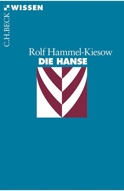 Cover: Rolf Hammel-Kiesow, Die Hanse