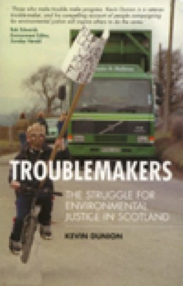 Abbildung von Dunion | Troublemakers: The Struggle for Environmental Justice in Scotland | 2003 | The Struggle for Environmental...