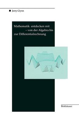 Abbildung von Glynn | Mathematik entdecken mit DERIVE — von der Algebra bis zur Differentialrechnung | 1995