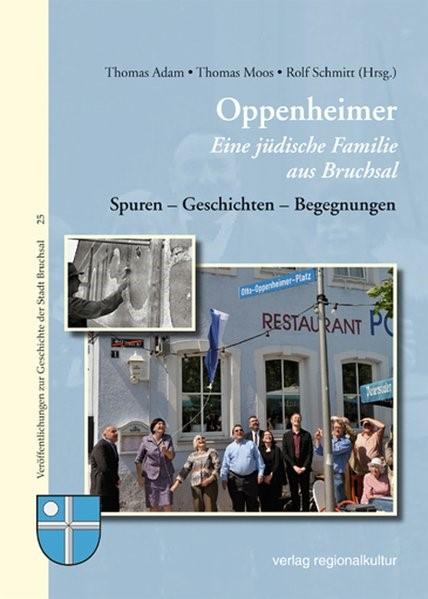 Oppenheimer - Eine jüdische Familie aus Bruchsal | Adam / Moos / Schmitt, 2012 | Buch (Cover)
