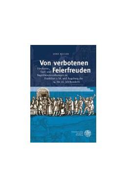 Abbildung von Keller | Von verbotenen Feierfreuden | 2012 | Hochzeits-, Tauf- und Begräbni...