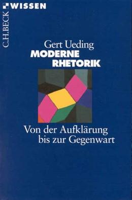 Abbildung von Ueding, Gert | Moderne Rhetorik | 2. Auflage | 2009 | 2134 | beck-shop.de
